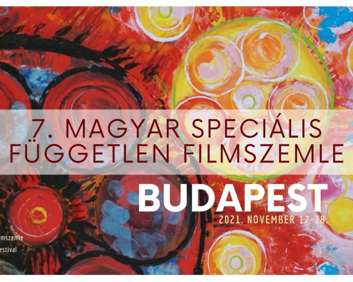 7. Magyar Speciális Független Filmszemle Budapest